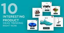10 Interesting Product Ideas Trending Right Now