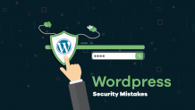 10 WordPress Security Mistakes You Might Be Making | wordpresswebsite