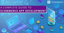 A complete guide to eCommerce app development - TopDevelopers.co