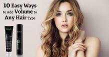 10 Easy Ways to Add Volume to Any Hair Type