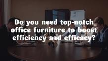 Do You Want Stylish Office Furniture to Ensure Better Comfort and Productivity?