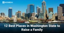 12 Best Places in Washington State to Raise a Family | HOMEiA