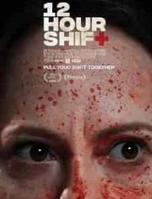 12 Hour Shift 2020 | Streaming Online Free Hollywood Movie - LOOKMOVIE