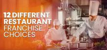 12 Different Restaurant Franchise Choices | Franchise Now