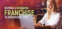 15 Important Tips for Buying a Running Franchise | Franchise Now
