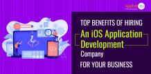 Advantages of Hiring an iOS Application Development Company for Business
