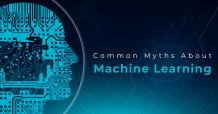 The Common myths about Machine Learning