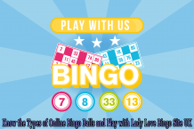Know the Types of Online Bingo Balls and Play with Lady Love Bingo Site UK - Lady Love Bingo