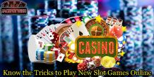 Know the Tricks to Play New Slot Games Online - Lady Love Bingo