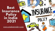 Important Things to Know about Best Insurance Policy in India 2021