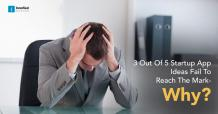 3 Out Of 5 Startup App Development Ideas Fail- The Possible Reason?