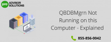 QBDBMgrn Not Running on this Computer Testsed solutions to Fix - Erica watson