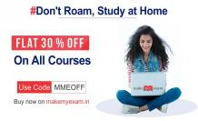 Don't Roam Study at Home- Get Flat 30% discount on all courses.
