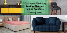 5 Good Reasons Why Visiting A Furniture Showroom Is Better Than Window Shopping Online