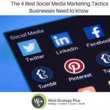 4 Best Social Media Marketing Tactics Businesses Need to Know