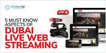 5 Must Know Aspects of Dubai Live Web Streaming - Studio 52