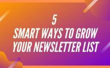 5 Smart Ways to Grow Newsletter List | Create Email List