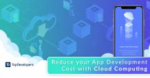 How Cloud Technology Reduces your App Development Cost? - TopDevelopers.co