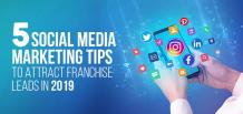 5 Social Media Marketing Tips to Attract Franchise Leads in 2019 | izmoLeads