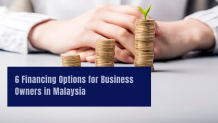 6 Financing Options For Business Owners In Malaysia
