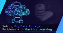 Machine learning proving to be a boon for Big Data Storage Problems
