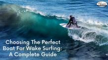 Choosing The Perfect Boat for Wake Surfing: A Complete Guide | TheWyco