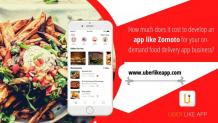 How much does it cost to develop an app like Zomoto for your on-demand food delivery app business?