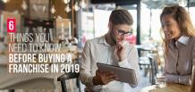 6 Things you need to Know before Buying a Franchise in 2019 | Franchise Now