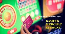 Gaming Merchant Account Working With Payment Processors