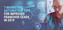 7 Marketing Automation Tips for Improved Franchise Leads in 2019 | izmoLeads
