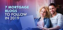 7 Mortgage Blogs to Follow in 2019 | MORTGAGENOW!