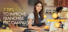7 Tips to Improve Franchise PPC Campaigns  | izmoLeads