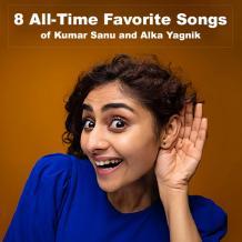 8 All Time Favorite Songs of Kumar Sanu & Alka Yagnik