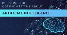 Bursting the top 7 common Myths about Artificial Intelligence