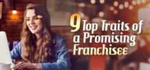 9 Top Traits of a Promising Franchisee | Franchise Now