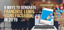 9 Ways to Generate Franchise Leads using Facebook in 2019 | izmoLeads