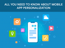 All You Need To Know About Mobile App Personalization