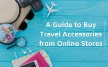 A Guide to Buy Travel Accessories from Online Stores
