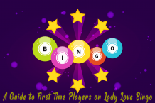 A Guide to First Time Players on Lady Love Bingo - Lady Love Bingo