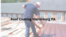 Enjoy the Features of Roof Coating in Harrisburg