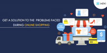Get A Solution To The Problems Faced During Online Shopping