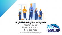 Single-Ply Roofing Blue Springs MO
