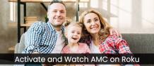 amc.com/activate Roku | Easy and simple steps to get AMC