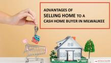 Advantages of Cash Home Buyers in Milwaukee