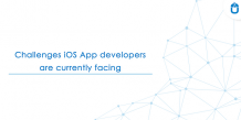 Challenges iOS App Developers Are Currently Facing