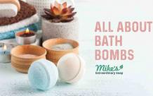 7 Things You Need To Know About Bath Bombs | Mike's Extraordinary Soaps