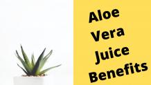 Aloe Vera Juice Benefits For Humans Health According To Ayurvedic
