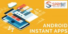 What Makes Android Instant Apps Highly Popular?