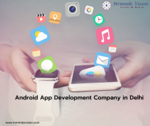 Android Application Development Company in Delhi | Android App Development Services in Delhi | Mrmmbs Vision