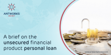 A Brief on the Unsecured Financial Product Personal Loan
